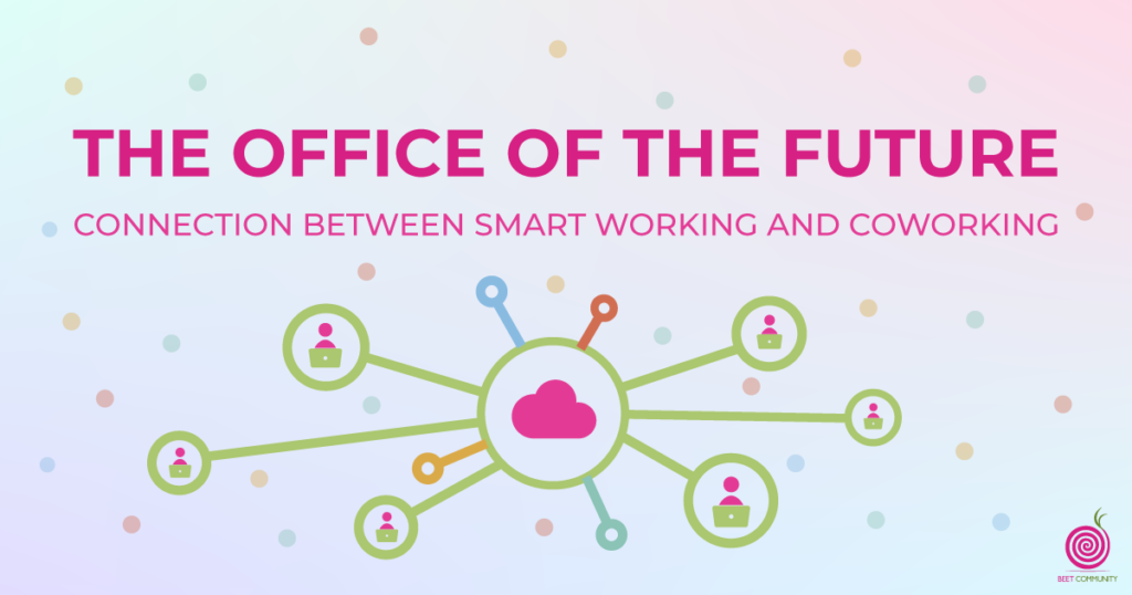Office of the future: a connection between smart-working and coworking