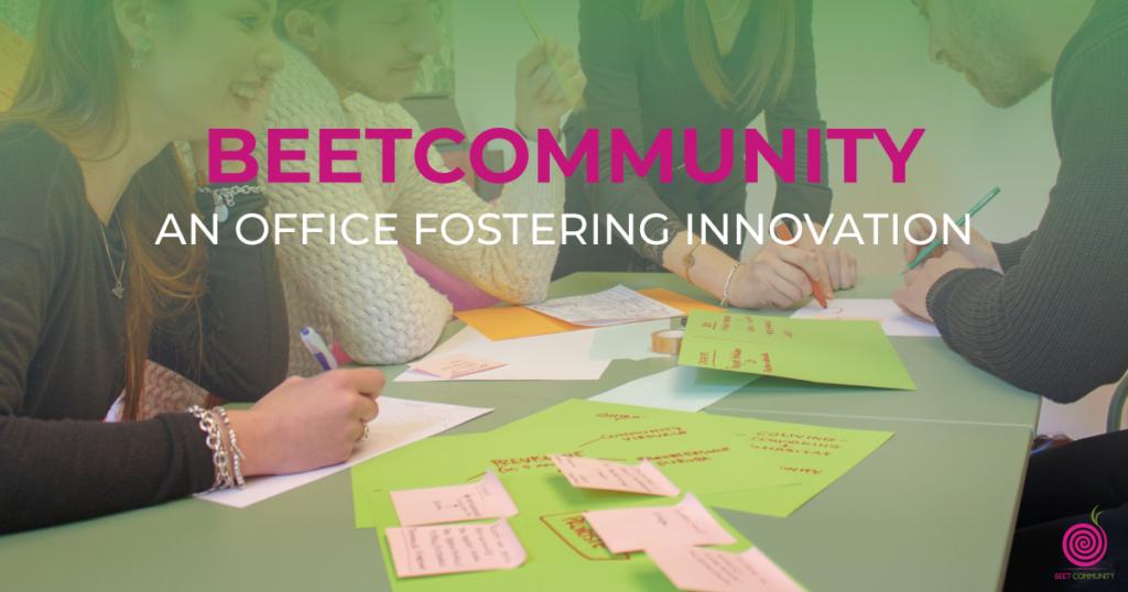 Beetcommunity: an office fostering innovation