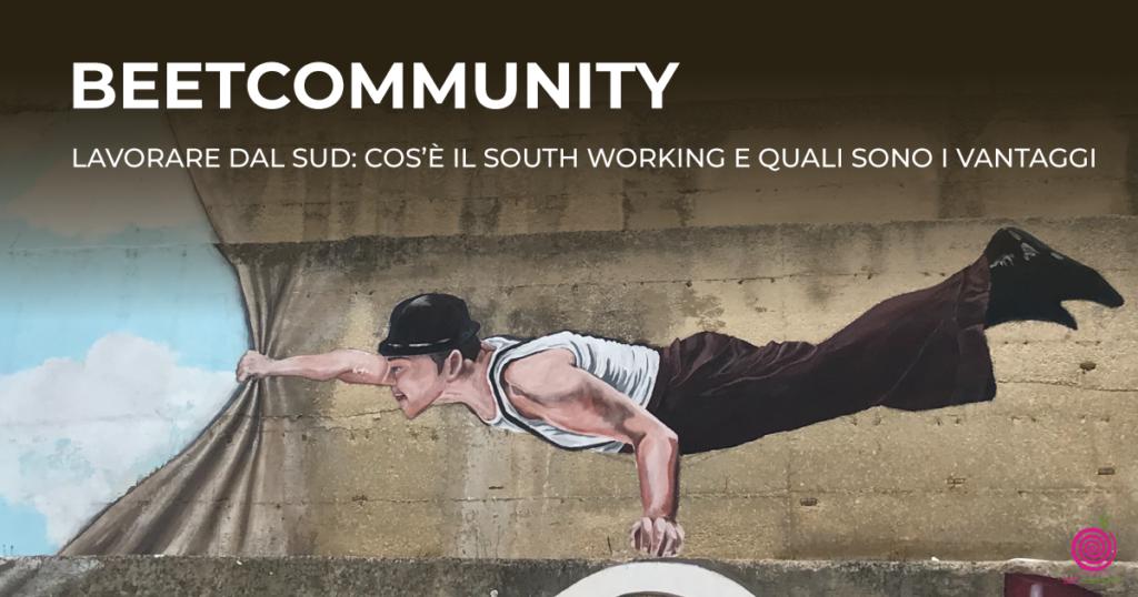 Lavorare dal Sud: cos'è il south working e quali sono i vantaggi